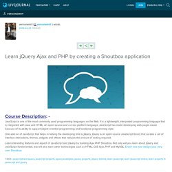 Learn jQuery Ajax and PHP by creating a Shoutbox application: vernonemrit
