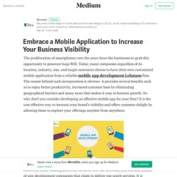 Embrace a Mobile Application to Increase Your Business Visibility