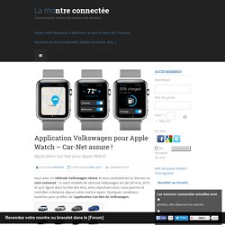 Application Volkswagen pour Apple Watch – Car-Net assure !
