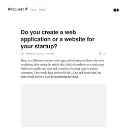 Do you create a web application or a website for your startup?