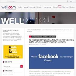 12 façons d'utiliser la nouvelle application Events de Facebook pour sa marque - Wellconnect