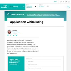 What is application whitelisting? - Definition from WhatIs.com