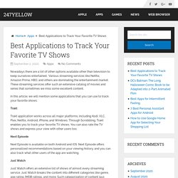 Best Applications to Track Your Favorite TV Shows – 247Yellow