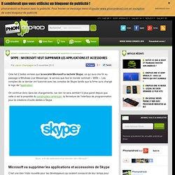 Skype : Microsoft veut supprimer les applications et accessoires