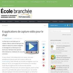 6 applications de capture vidéo pour le iPad