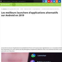 Les meilleurs launchers d'applications alternatifs sur Android en 2019