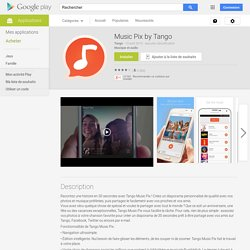 Music Pix by Tango – Applications Android sur Google Play