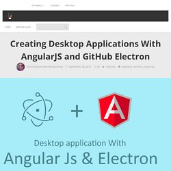 Creating Desktop Applications With AngularJS and GitHub Electron