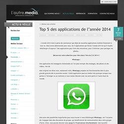 Top 5 des applications de l'année 2014 - L'Autre Média