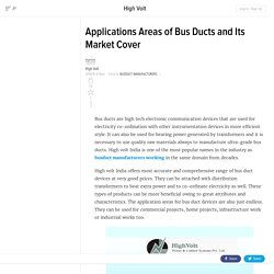 Applications Areas of Bus Ducts and Its Market Cover