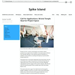 Call for Applications: Bristol Temple Quarter Project Space ‹ News and Media ‹ Spike Island