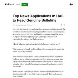 Top News Applications in UAE to Read Genuine Bulletins