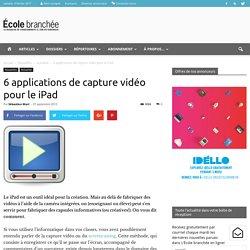 6 applications de capture vidéo pour le iPad - École branchée
