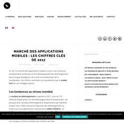 Marché des applications mobiles: les chiffres clés de 2017