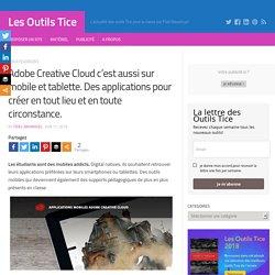 Adobe Creative Cloud c'est aussi sur mobile et tablette. Des applications pour créer en tout lieu et en toute circonstance.
