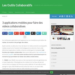 3 applications mobiles pour faire des vidéos collaboratives