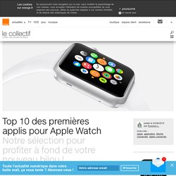 10 applications utiles ou ludiques pour Apple Watch