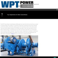 Top 3 Applications for Water Cooled Brakes - WPT Power Corp.