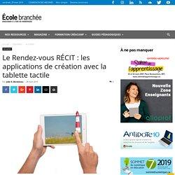 Le Rendez-vous RÉCIT : les applications de création avec la tablette tactile