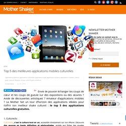 Top 5 des meilleures applications mobiles culturelles