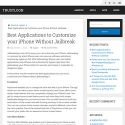 Best Applications to Customize your iPhone Without Jailbreak – TrustLoon
