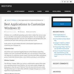 Best Applications to Customize Windows 10 – RedTopix
