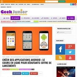 Créer des applications Android : le cours en ligne pour débutants (offre de lancement)