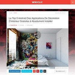 Le Top 5 Android Des Applications De Décoration D'intérieur Gratuites à Absolument Installer