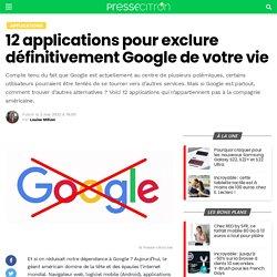 12 applications pour exclure définitivement Google de votre vie