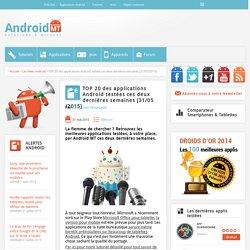 TOP 20 des applications Android testées ces deux dernières semaines [31/05/2015] Android MT
