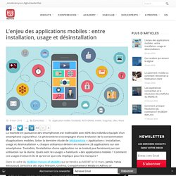 L'enjeu des applications mobiles : entre installation, usage et désinstallation