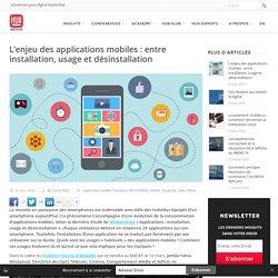 L'enjeu des applications mobiles: entre installation, usage et désinstallation
