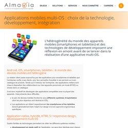 Applications mobiles multi-OS : choix de la technologie, développement, intégration