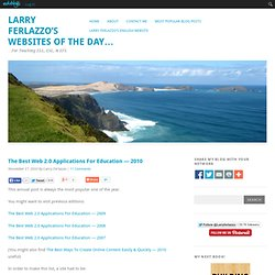 Larry Ferlazzo's Websites of the Day… - The Best Web 2.0 Applications For Education — 2010
