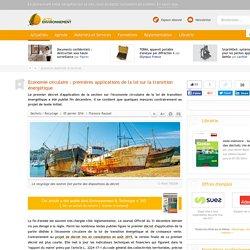 Economie circulaire : premières applications de la loi sur la transition énergétique. Florence Roussel. Actuenvironnement.com