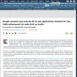 Google annonce que près de 60 % des applications Android du Top 1000 embarquent du code écrit en Kotlin et renouvelle ses engagements envers le langage