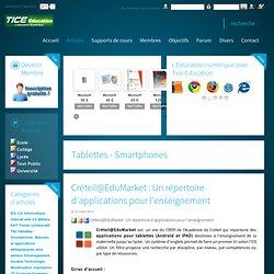 Premier portail de l'éducation numérique - Tice, TNI, supports de cours, B2i, Quizz C2i, tablettes tactiles, Ipad, Android, Smartphones - Créteil@EduMarket : Un répertoire d'applications pour l'enseignement