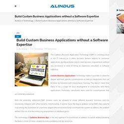 Build Custom Business Applications without a Software Expertise