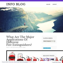 What Are The Major Applications Of Different Fire Extinguishers?