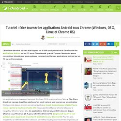 Tutoriel : faire tourner les applications Android sous Chrome (Windows, OS X, Linux et Chrome OS) - FrAndroid