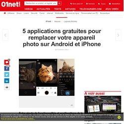 5 applications gratuites pour remplacer votre appareil photo sur Android et iPhone