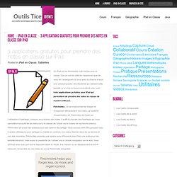 3 applications gratuites pour prendre des notes en classe sur iPad