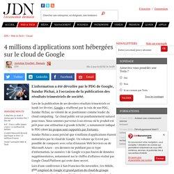 4 millions d'applications sont hébergées sur le cloud de Google
