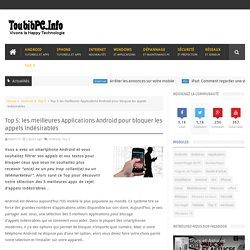 Top 5: les meilleures Applications Android pour bloquer les appels indésirables - Toubib PC: Infos et tests High-Tech