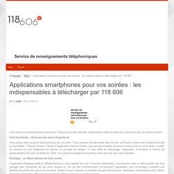 Applications smartphones pour vos soirées : les indispensables à télécharger par 118 606