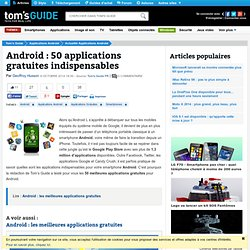 Android : 50 applications gratuites indispensables