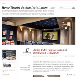 Audio Video Applications and Installation Guidelines