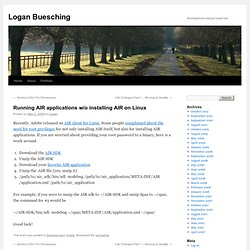 Logan Buesching » Running AIR applications w/o installing AIR on Linux