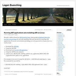 Logan Buesching » Running AIR applications w/o installing AIR on Linux