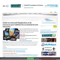 Guide Non Exhaustif D'Applications Et De Ressources Pour Tablettes IOs Ou Android & Carte Interactive